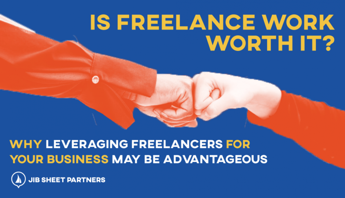 Is-Freelance-Work-Worth-It--Why-Leveraging-Freelancers-For-Your-Business-May-Be-Advantageous---Jib-Sheet-Partners2