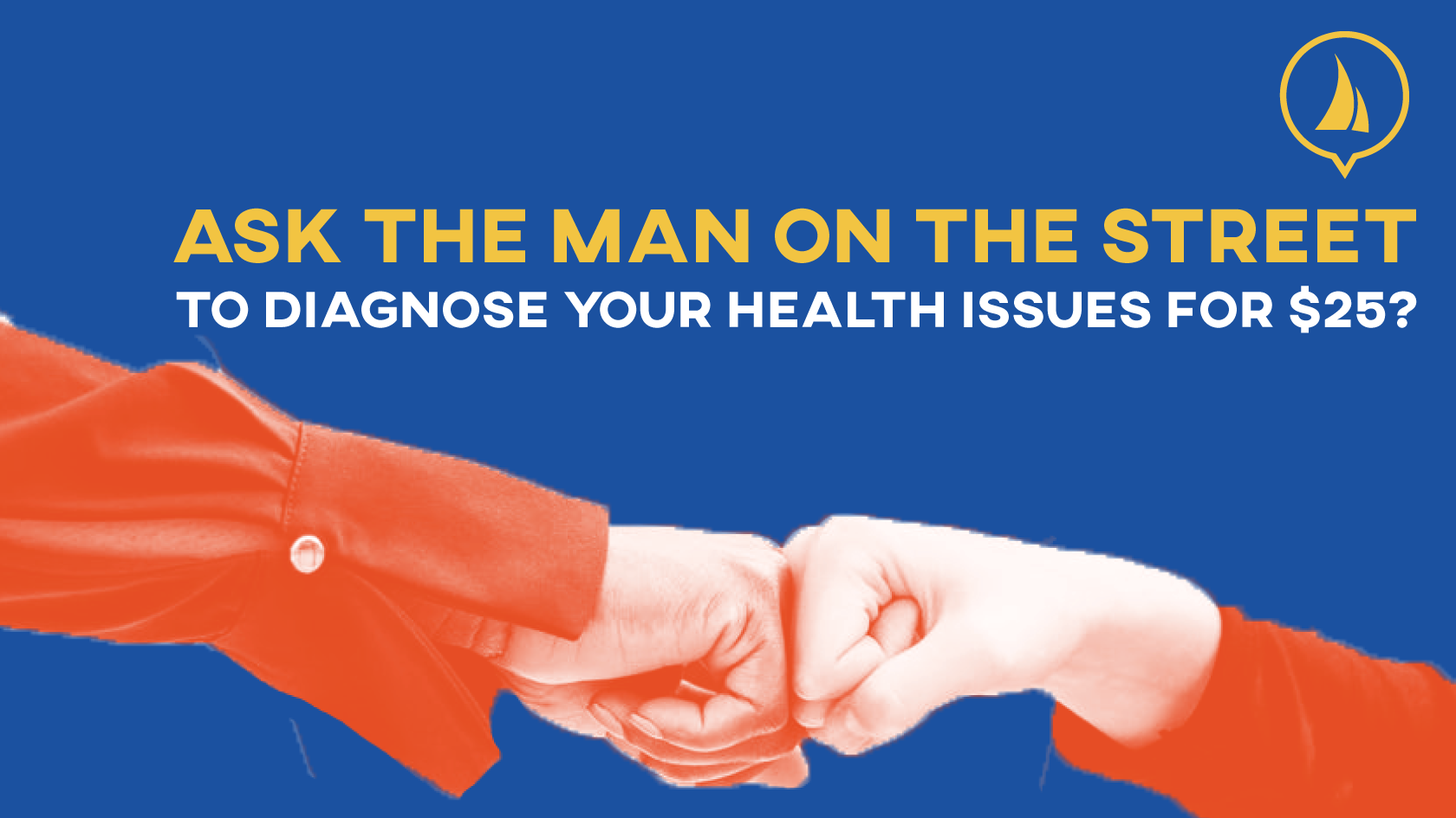 ask-the-man-on-the-street-to-diagnose-your-health-issues-for-$25----Thoughts-on-freelancing-for-businesses---Jib-Sheet-Partners