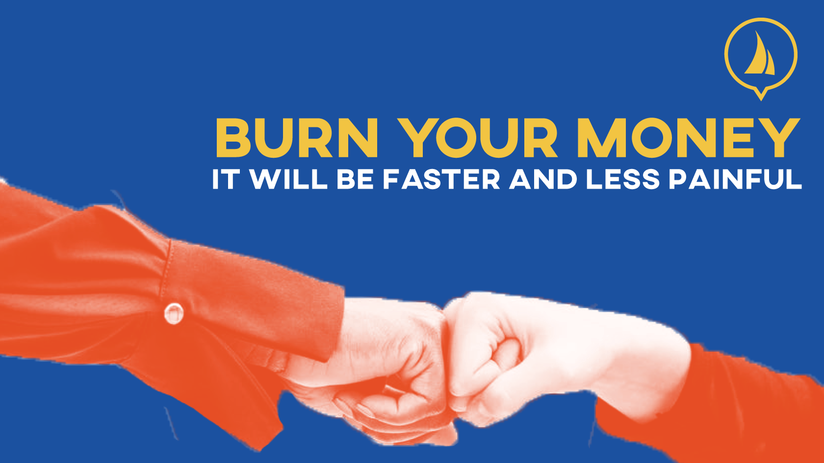 burn-your-money-it-will-be-faster-and-less-painful---if-freelance-work-worth-it-for-your-business---Jib-Sheet-Partners